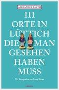 111 Orte in Lüttich, die man gesehen haben muss (eBook, )