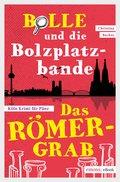 Bolle und die Bolzplatzbande: Das Römergrab (eBook, ePUB)