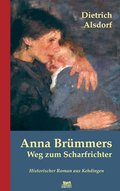 Anna Brümmers Weg zum Scharfrichter: Historischer Roman (eBook, ePUB)