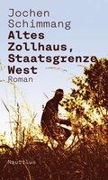 Altes Zollhaus, Staatsgrenze West (eBook, ePUB)