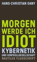 Morgen werde ich Idiot (eBook, ePUB)
