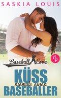 Küss niemals einen Baseballer (Chick-Lit, Liebe, Sports-Romance) (eBook, ePUB)