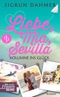 Liebe, Mia, Sevilla - Kolumne ins Glück (eBook, ePUB)