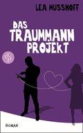 Das Traummann-Projekt (Chick-Lit, Humor, Frauen, Liebe) (eBook, ePUB)