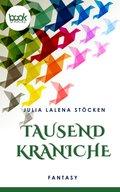 Tausend Kraniche  (Kurzgeschichte, Fantasy) (eBook, ePUB)