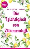 Die Leichtigkeit von Zitronenduft (eBook, ePUB)