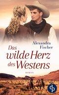 Das wilde Herz des Westens (eBook, ePUB)