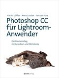 Photoshop CC für Lightroom-Anwender (eBook, PDF)