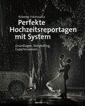 Perfekte Hochzeitsreportagen mit System (eBook, ePUB)