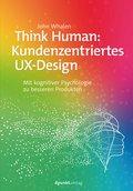 Think Human: Kundenzentriertes UX-Design (eBook, PDF)