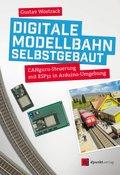 Digitale Modellbahn selbstgebaut (eBook, PDF)