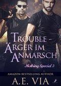 Trouble - Ärger im Anmarsch (eBook, )
