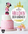 Helden der Kindheit - Das Backbuch - Motivtorten, Muffins, Kekse & mehr (eBook, ePUB)