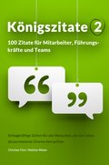 Königszitate 2: 100 Zitate für Mitarbeiter, Führungskräfte und Teams (eBook, ePUB)