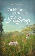 Zu Hause wartet die Hoffnung (eBook, ePUB)