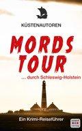 Mordstour durch Schleswig-Holstein: Ein Krimi-Reiseführer (eBook, ePUB)