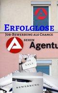 Erfolglose Job-Bewerbung - Job Bewerbung als Chance sehen (eBook, ePUB)