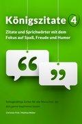 Königszitate 4: Zitate und Sprichwörter mit dem Fokus auf Spaß, Freude und Humor (eBook, ePUB)