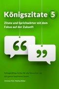 Königszitate 5: Zitate und Sprichwörter mit dem Fokus auf der Zukunft (eBook, ePUB)
