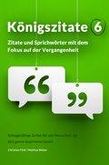 Königszitate 6: Zitate und Sprichwörter mit dem Fokus auf der Vergangenheit (eBook, ePUB)