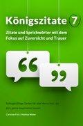 Königszitate 7: Zitate und Sprichwörter mit dem Fokus auf Zuversicht und Trauer (eBook, ePUB)