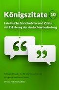 Königszitate 10: Lateinische Sprichwörter und Zitate mit Erklärung der deutschen Bedeutung (eBook, ePUB)