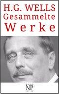 H. G. Wells - Gesammelte Werke (eBook, ePUB)
