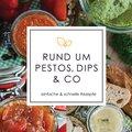 Rund um Pestos, Dips & Co. (eBook, PDF)