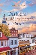 Das kleine Café im Herzen der Stadt (eBook, ePUB)