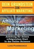 Dein Grundstein zum Affiliate Marketing (eBook, )
