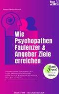 Wie Psychopathen Faulenzer & Angeber Ziele erreichen (eBook, )