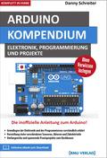 Arduino Kompendium: Elektronik, Programmierung und Projekte