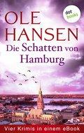Die Schatten von Hamburg: Vier Kriminalromane in einem eBook (eBook, )
