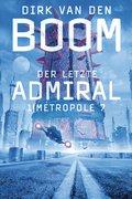 Der letzte Admiral 1: Metropole 7 (eBook, ePUB)