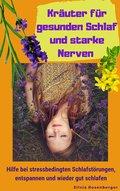 Kräuter für gesunden Schlaf und starke Nerven (eBook, ePUB)