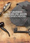 Die tanzenden Männchen und andere Detektivgeschichten (eBook, ePUB)