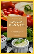 Soßen, Dips & Co. (eBook, )