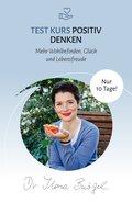 Positives Denken lernen ... in 10 Tagen (eBook, ePUB)