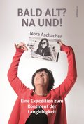 Bald alt? Na und! (eBook, ePUB)