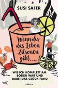 Wenn dir das Leben Zitronen gibt ... (eBook, ePUB)