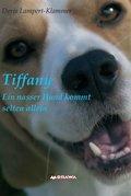 Tiffany,  ein nasser Hund kommt selten allein (eBook, ePUB)