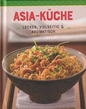 Asia-Küche - Lecker, vielseitig & Aromatisch