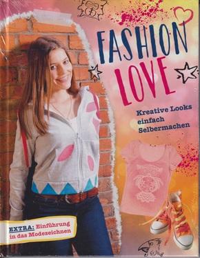 Fashion Love - Kreative Looks einfach selbermachen