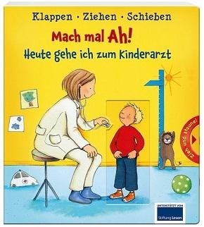 Mach mal Ah! - Heute gehe ich zum Kinderarzt