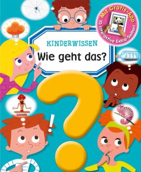 Kinderwissen: Wie geht das? (Mit Gratis-App, 10 interaktive Extra-Seiten)
