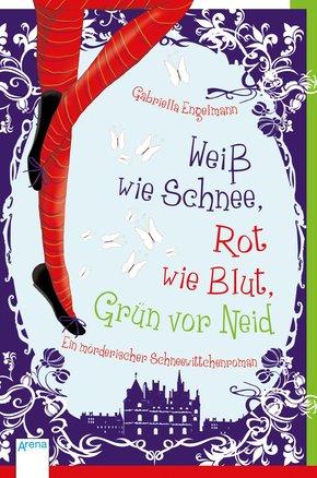 Weiß wie Schnee, Rot wie Blut, Grün vor Neid (eBook, ePUB)