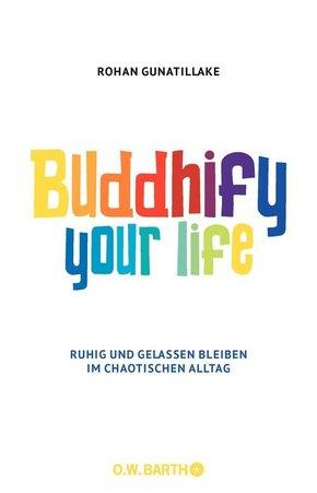 Buddhify Your Life (eBook, ePUB)