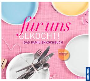 Für uns gekocht! - Das Familienkochbuch