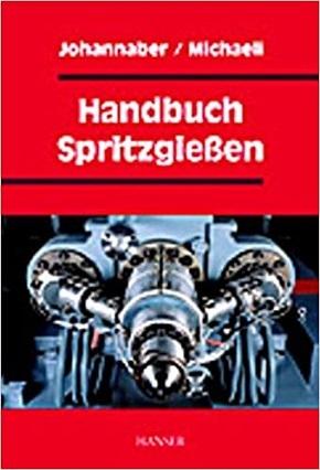 Handbuch Spritzgießen