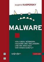 Malware - Von Viren, Würmern, Hackern und Trojanern